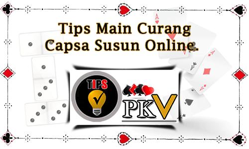 Tips Main Curang Capsa Susun Online.